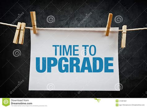 Time To Upgrade by Time To Upgrade Stock Image Image Of Improvement Change
