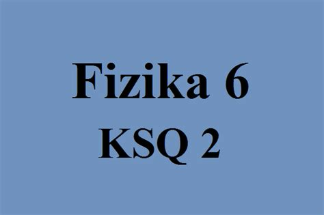 fizika 6 bakinesr ksq 2 pictures free