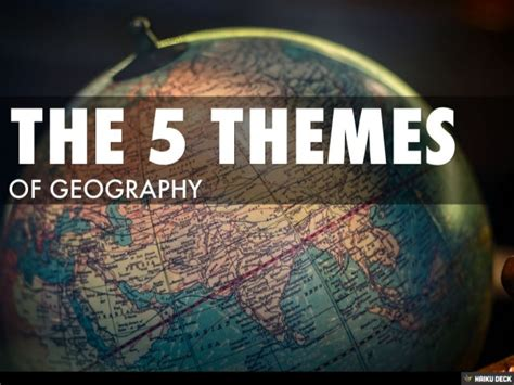 themes of geography notes five themes of geography