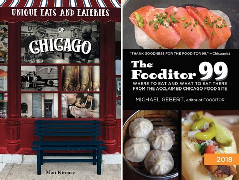 the fooditor 99 where to eat and what to eat there in chicago 2018 edition books beyond michelin two new local restaurant guides written