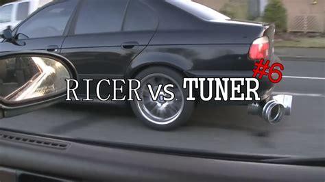 ricer vs tuner ricer vs tuner 6