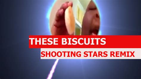 Meme Remix - shooting stars meme remix these biscuits youtube