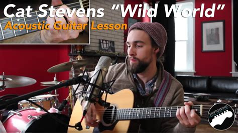 tutorial guitar wild world acoustic guitar lesson quot wild world quot by cat stevens