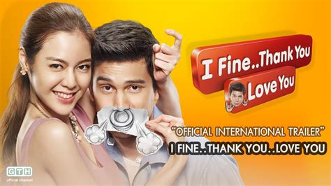 film thailand i fine thank you i fine thank you love you official international trailer