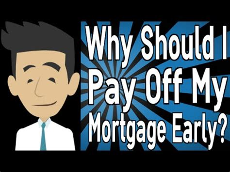 house paid off need loan why should i pay off my mortgage early youtube