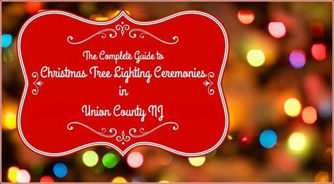 christmas lights union county nj union county christmas tree lighting events a complete