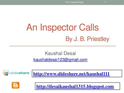 an inspector calls themes slideshare an inspector calls by j b priestley prepared by kaushal desai