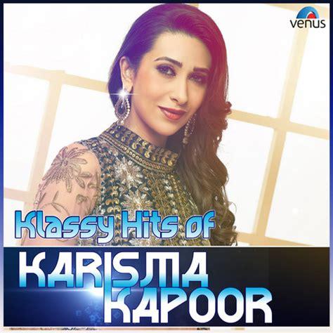 karisma kapoor mp3 klassy hits of karisma kapoor songs download klassy hits