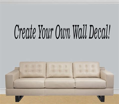 how to your wall stickers items similar to design your own wall decal quote custom