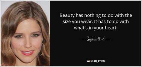 nothing to do with sophia bush quote beauty has nothing to do with the size you wear
