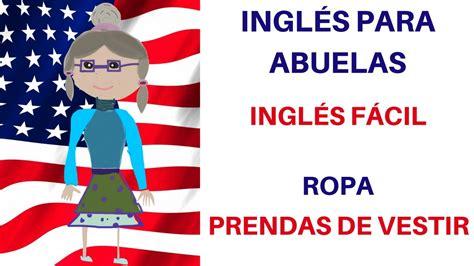 imagenes de ropa en ingles y español prendas de ropa en ingl 233 s aprende a pronunciar piezas de