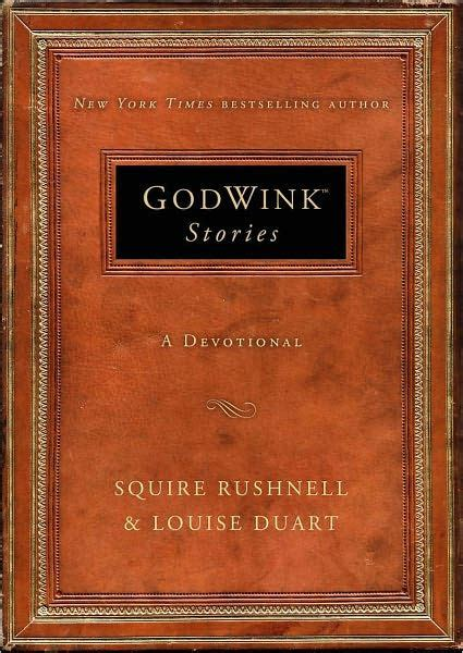 godwink stories a devotional the godwink series ebook godwink stories a devotional by squire rushnell nook