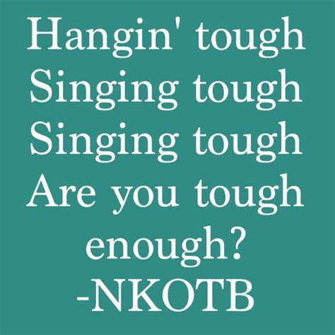 lyrics nkotb hangin tough nkotb quotes