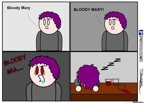Bloody Mary Meme - sparky doodles bloody mary by sparkydoodles meme center