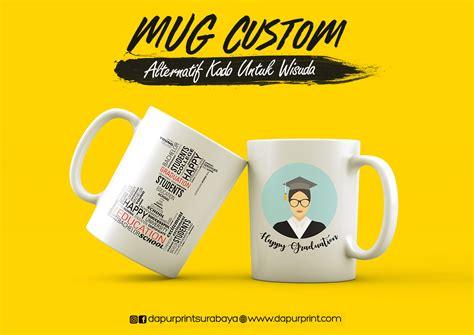 Cetak Mug Custom Satuan Premium Kado Unik Mug 15 mug custom alternatif untuk kado wisuda dapur print