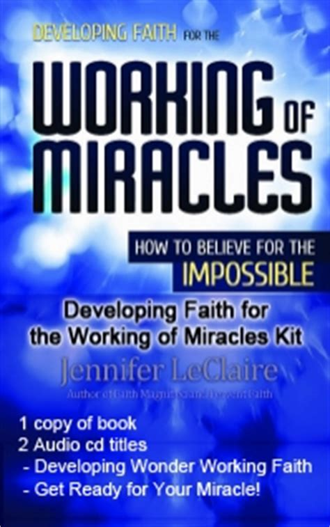 ignite your faith to defy impossibilities books developing faith for the working of miracles how to