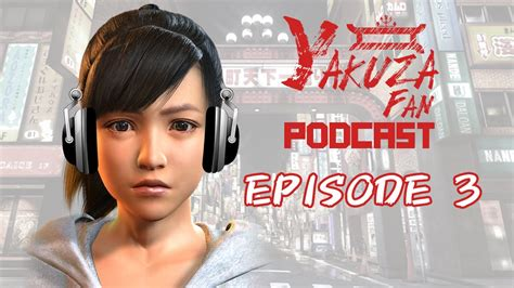 Divashop Podcast Episode 3 3 by Yakuza Fan Podcast Episode 3 Yakuza Fan