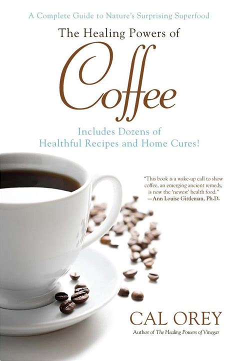 the healing powers of tea books the writing gourmet meet the healing powers of coffee author