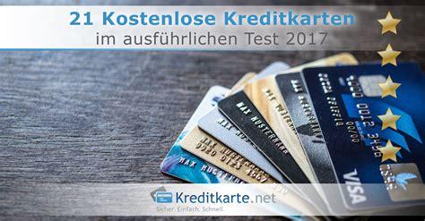 kreditkarte test vergleich kostenlose kreditkarten test 2017
