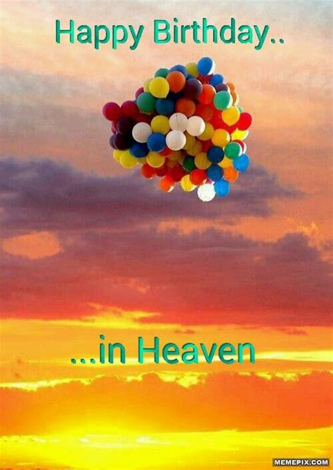 Birthday Balloon Quotes 25 Best Ideas About Birthday In Heaven On Pinterest