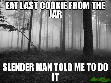 Slender Memes - slender meme 100 images slender man he s coming for