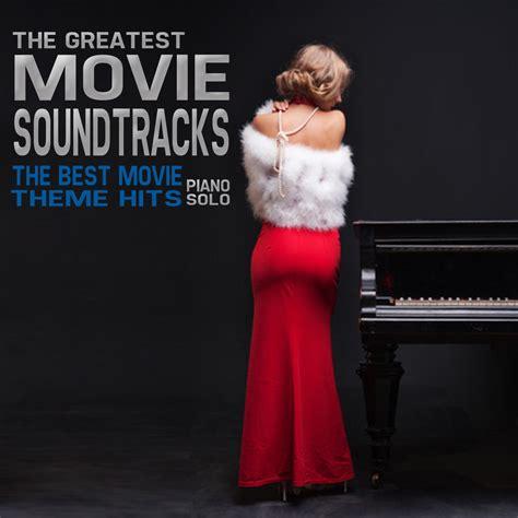 soundtracks best the greatest soundtracks the best themes hits