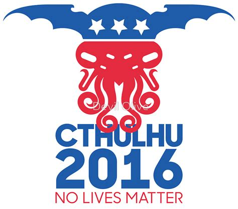 Home Decor Art Prints by Quot Vote Cthulhu For President 2016 No Lives Matter Quot Stickers