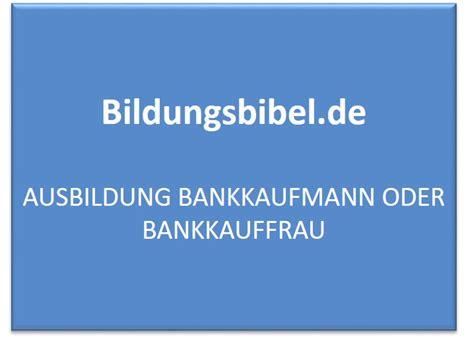 ausbildung bankkaufmann bankkauffrau lernen gehalt und