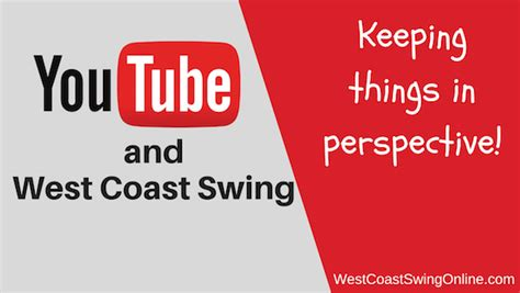 west coast swing you tube west coast swing youtube keeping things in perspective