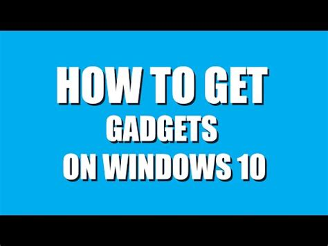 how to get windows 10 how to install enable gadgets on windows 10 doovi