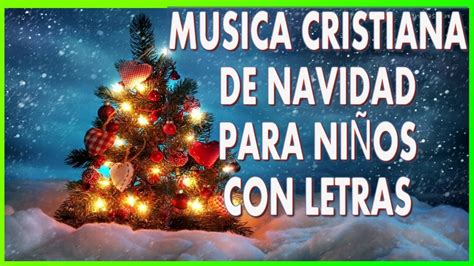 imagenes cristianas de navidad para niños mix musica cristiana de navidad para ni 241 os con letras 2017