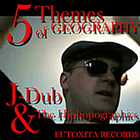 themes of geography rap j dub the hiphopographics 5 themes of geography cd