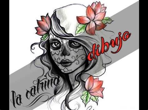 imagenes mujeres pintadas de catrinas la catrina dibujo youtube