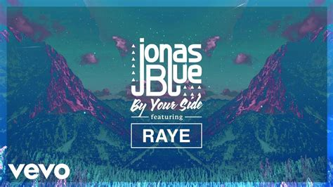 By Your Side jonas blue feat raye by your side passioninside it