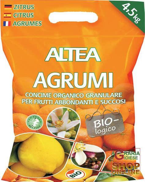 concime per agrumi in vaso altea agrumi concime organico granulare biologico per