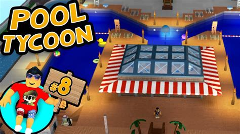 roblox pool tycoon 3 pool tycoon 8 food marquee roblox youtube