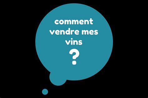 comment vendre un canapé vendre mes vins question cl 233 d un investissement grand cru