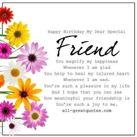 Happy Birthday Wishes To A Special Friend Happy Birthday My Dear Special Friend You Magnify My