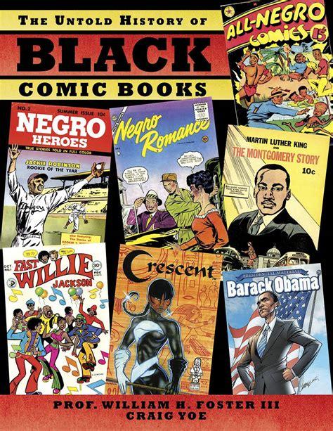 black and a forgotten history books the untold history of black comic books fresh comics
