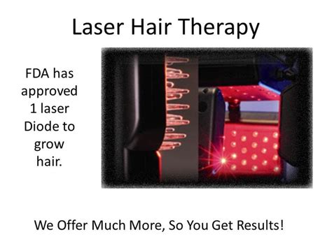 photo diode therapy hair review we use and offer laser hair therapy because the fda has approved 1 laser diode to grow hair as