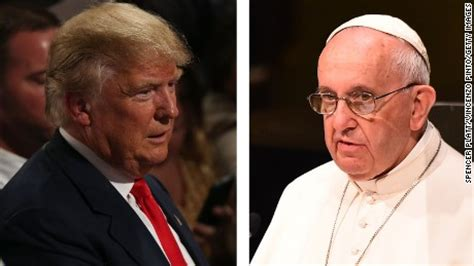 trump pope francis trump pope would wish i m president if isis attacked