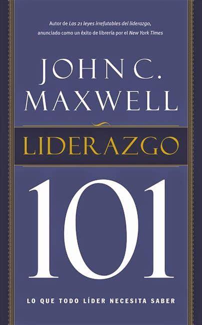 libro liderazgo libro gratis liderazgo 101 descarga f 225 cil 161 nuevo john maxwell susurro del cielo