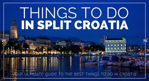 things to do on things to do in split croatia explore croatia with frank