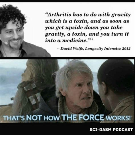 Longevity Meme - arthritis has to do with gravity which is a toxin and as