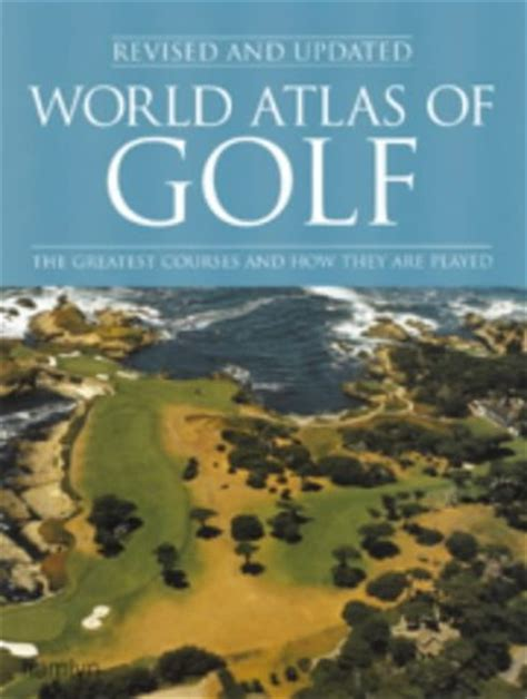 a world of culture and golf books world atlas of golf by pat ward reviews