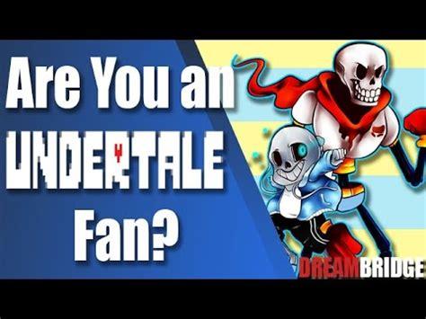 are you a true undertale fan are you a true undertale fan youtube