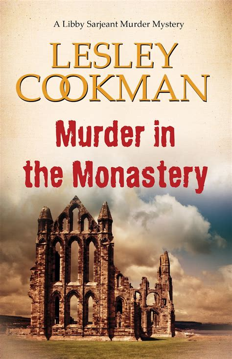 Mortar And Murder lesley cookman news views and murder in the monastery