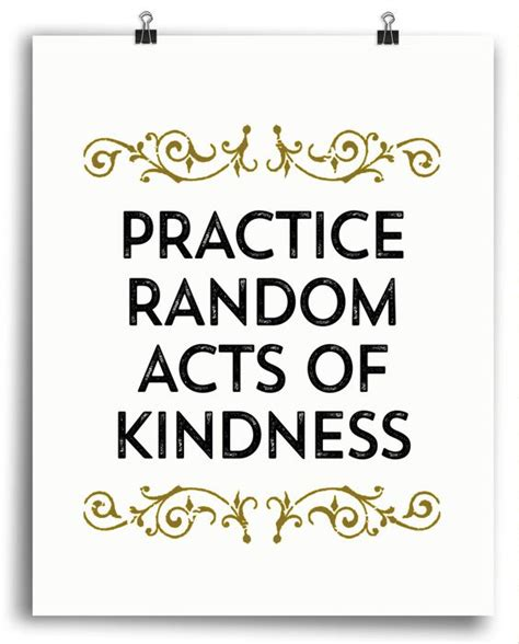 printable kindness quotes practice random acts of kindness print inspirational