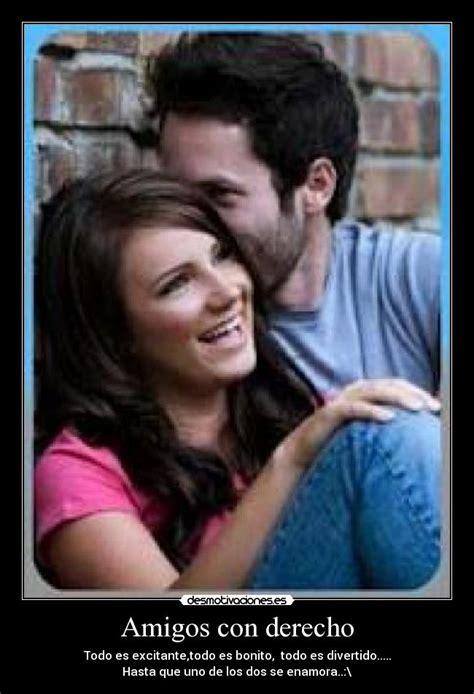imagenes de amor para amigos con derecho amigos con derecho desmotivaciones