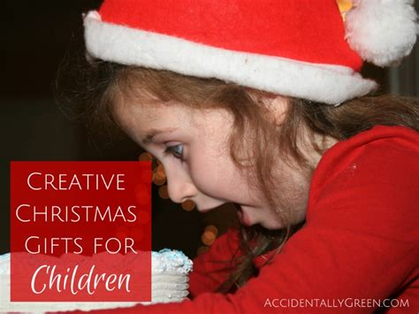 creative christmas gifts for children accidentally green